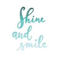 Shine and smile